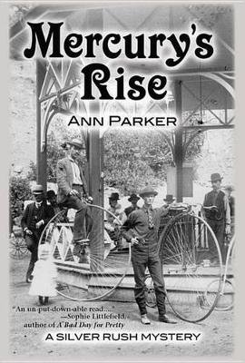 Mercury's Rise - A Silver Rush Mystery (Paperback): Ann Parker