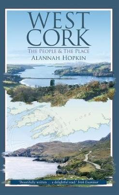 West Cork - The People and the Place (Electronic book text): Alannah Hopkin
