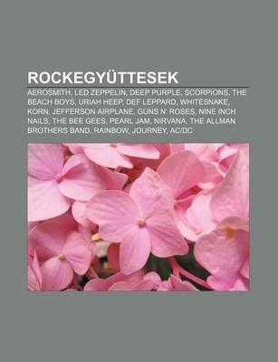 Rockegyuttesek - Aerosmith, Led Zeppelin, Deep Purple, Scorpions, the Beach Boys, Uriah Heep, Def Leppard, Whitesnake, Korn,...