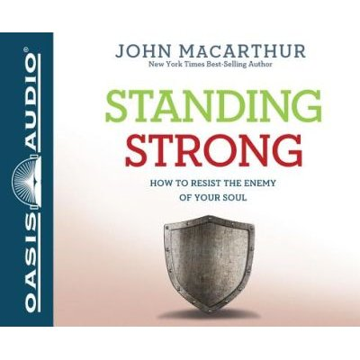 Standing Strong - How to Resist the Enemy of Your Soul (Standard format, CD): John MacArthur
