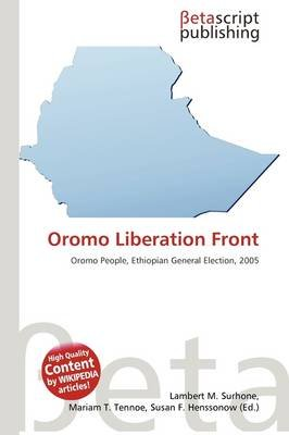 Oromo Liberation Front (Paperback): Lambert M. Surhone, Mariam T. Tennoe, Susan F. Henssonow
