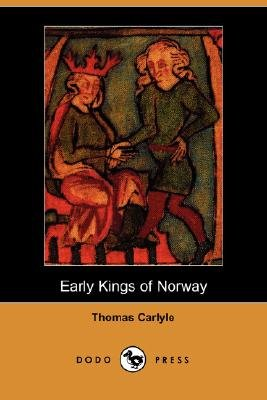 Early Kings of Norway (Dodo Press) (Paperback): Thomas Carlyle