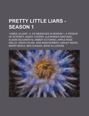 Pretty Little Liars - Season 1 - James Leland, A, A's Messages in Season 1, a Person of Interest, Agent Cooper, Alexander...