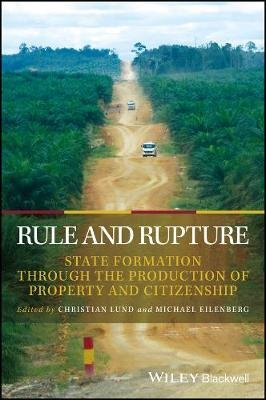 Rule and Rupture - State Formation Through the Production of Property and Citizenship (Paperback): Christian Lund, Michael...