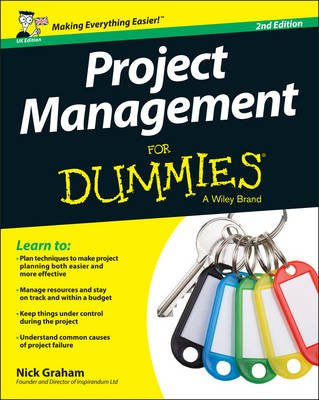 Project Management for Dummies - UK (Paperback, 2nd UK Edition): Nick Graham