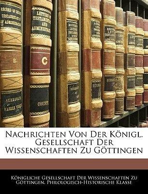 Nachrichten Von Der Konigl. Gesellschaft Der Wissenschaften Zu Gottingen (German, Paperback): Gesellschaft Der Wissenschaf...