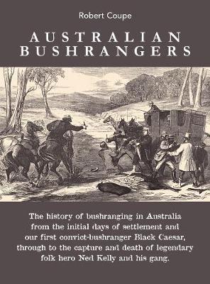 Australian Bushrangers (Paperback): Robert Coupe