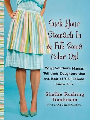 Suck Your Stomach in and Put Some Color On! (Electronic book text): Shellie Rushing Tomlinson