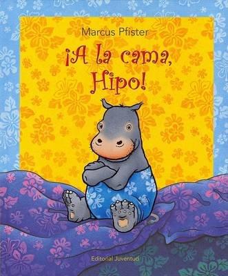 A la Cama, Hipo! (Spanish, Hardcover): Marcus Pfister