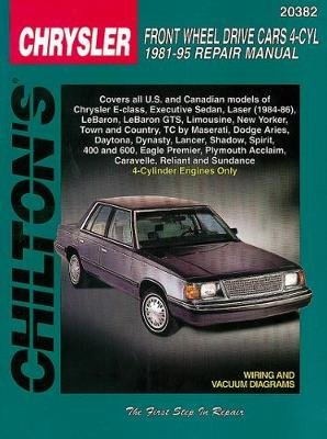 Chrysler Front Wheel Drive Cars 4 Cyl (81 - 95) (Chilton) (Paperback): Chilton Automotive Books