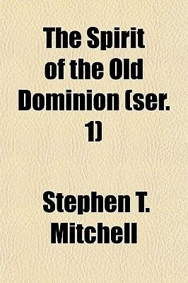 The Spirit of the Old Dominion (Ser. 1) (Paperback): Stephen T. Mitchell