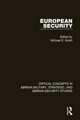 European Security - Critical Concepts in Military, Security and Strategic Studies (Hardcover):