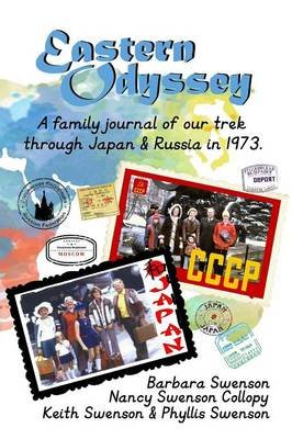 Eastern Odyssey - A Family Journal of Our Trek Through Japan and Russia in 1973 (Paperback, 1st First Edition): Keith D....