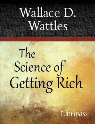 The Science of Getting Rich (Electronic book text): Wallace D. Wattles