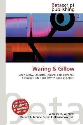 Waring & Gillow (Paperback): Lambert M. Surhone, Mariam T. Tennoe, Susan F. Henssonow