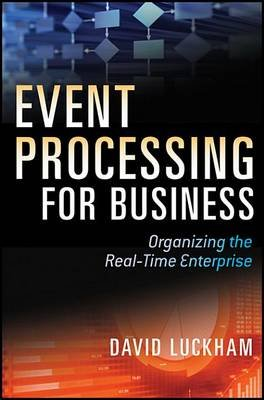 Event Processing for Business - Organizing the Real-Time Enterprise (Electronic book text, 1st edition): David C Luckham