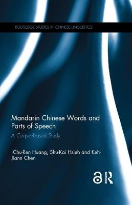 Mandarin Chinese Words and Parts of Speech - A Corpus-based Study (English, Chinese, Electronic book text): Chu-Ren Huang,...