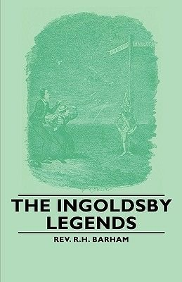 The Ingoldsby Legends (Paperback): Rev. R.H. Barham