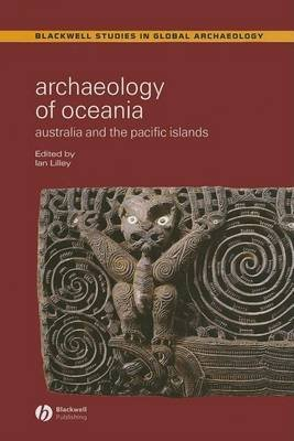 Archaeology of Oceania (Electronic book text): Ian Lilley