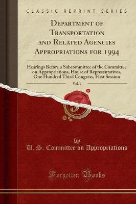 Department of Transportation and Related Agencies Appropriations for 1994, Vol. 4 - Hearings Before a Subcommittee of the...