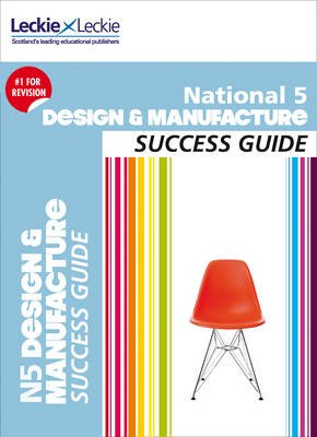 National 5 Design and Manufacture Revision Guide - Success Guide for Cfe Sqa Exams (Paperback): Kirsty McDermid, Giorgio Giove,...