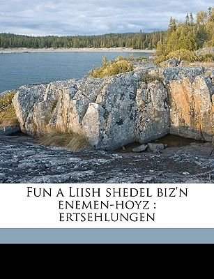 Fun a Liish Shedel Biz'n Enemen-Hoyz - Ertsehlungen (English, Yiddish, Paperback): Leon Kobrin