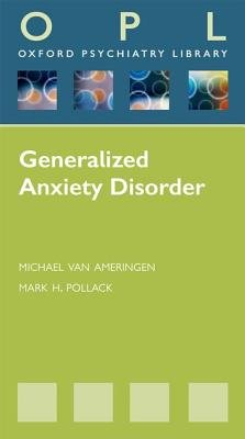 Generalized Anxiety Disorders (Paperback, New): Michael Van Ameringen, Mark H. Pollack