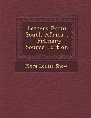 Letters from South Africa... (Paperback): Flora Louisa Shaw