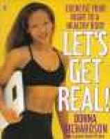 Let's Get Real! - Exercise Your Right to a Healthy Body (Paperback): Donna Richardson, Lauren David Peden
