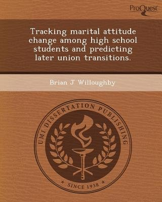 Tracking Marital Attitude Change Among High School Students and Predicting Later Union Transitions (Paperback): Brian J....