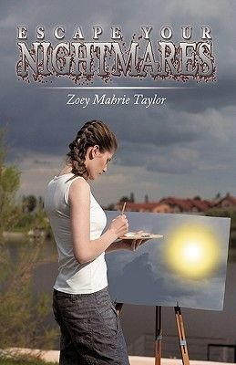 Escape Your Nightmares (Hardcover): Mahrie Taylor Zoey Mahrie Taylor