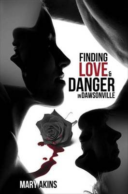 Finding Love & Danger in Dawsonville (Electronic book text): Mary Akins