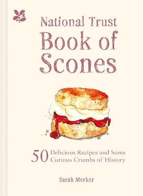 The National Trust Book of Scones - Delicious recipes and odd crumbs of history (Hardcover): Sarah Clelland