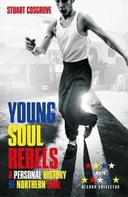 Young Soul Rebels - A Personal History of Northern Soul (Paperback): Stuart Cosgrove