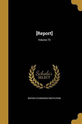 [Report]; Volume 73 (Paperback): British Standards Institution