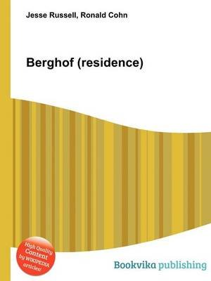 Berghof (Residence) (Paperback): Jesse Russell, Ronald Cohn