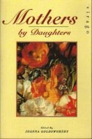 Mothers - Reflections by Daughters (Paperback, Reissue): Joanna Goldsworthy
