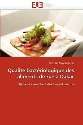 Qualite Bacteriologique Des Aliments de Rue a Dakar (French, Paperback): Secke-C