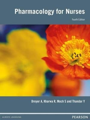 Pharmacology for nurses (Paperback, 4th ed): A. Dreyer, R. Kharwa, S. Moch, Y. Thandar