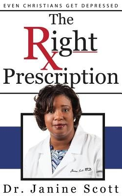 The Right Prescription (Paperback): Janine Scott