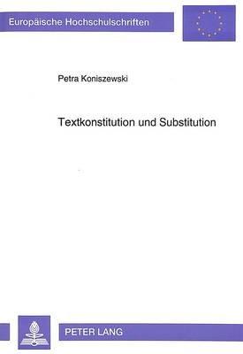Textkonstitution Und Substitution - Am Beispiel Von Thomas Manns Erzaehlung -Unordnung Und Fruehes Leid- (German, Paperback):...