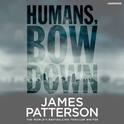 Humans Bow Down (Standard format, CD, Unabridged edition): James Patterson