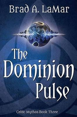 The Dominion Pulse (Paperback): Brad Lamar