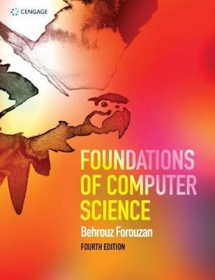 Foundations of Computer Science (Paperback, 4th edition): Behrouz A. Forouzan
