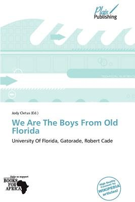 We Are the Boys from Old Florida (Paperback): Jody Cletus