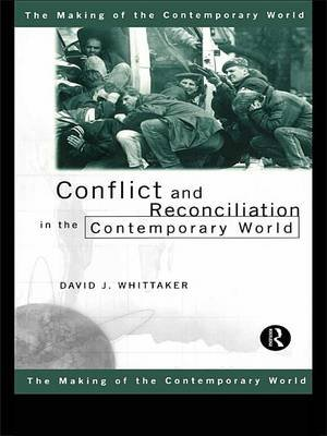 Conflict and Reconciliation in the Contemporary World (Electronic book text): David J. Whittaker
