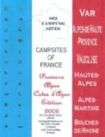 Campsites of France 2006 - Provence-Alpes-Cot D'Azur  (Paperback): Nick Curtis-Botting