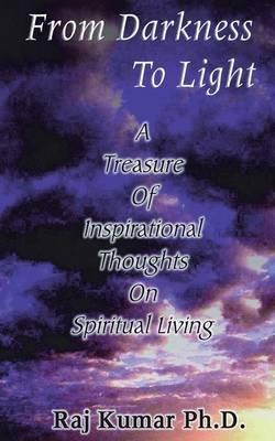 From Darkness to Light (Paperback): Raj Kumar