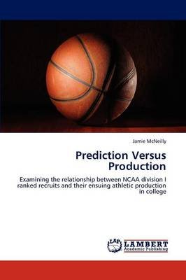 Prediction Versus Production (Paperback): Jamie McNeilly
