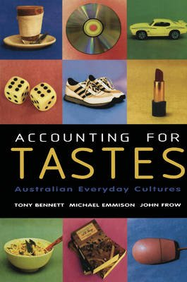 Accounting for Tastes - Australian Everyday Cultures (Paperback): Tony Bennett, Michael Emmison, John Frow